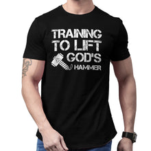 Load image into Gallery viewer, Training To Lift God's Hammer Workout T-shirt