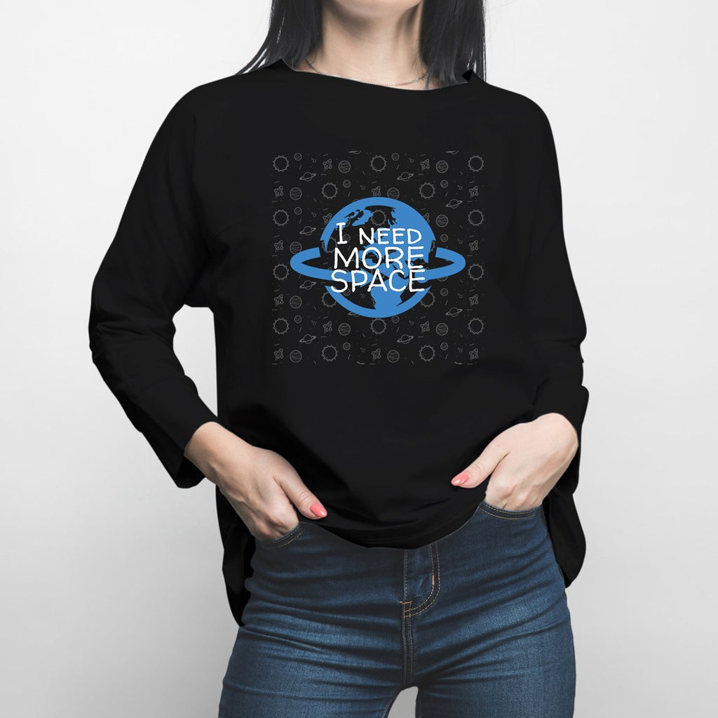 Need More Space Long Sleeve Shirt - Happiness Idea
