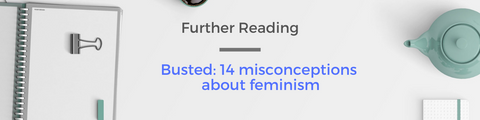 Busted: 14 misconceptions about feminism