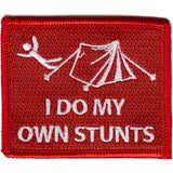 Embroidered - I Do My Own Stunts