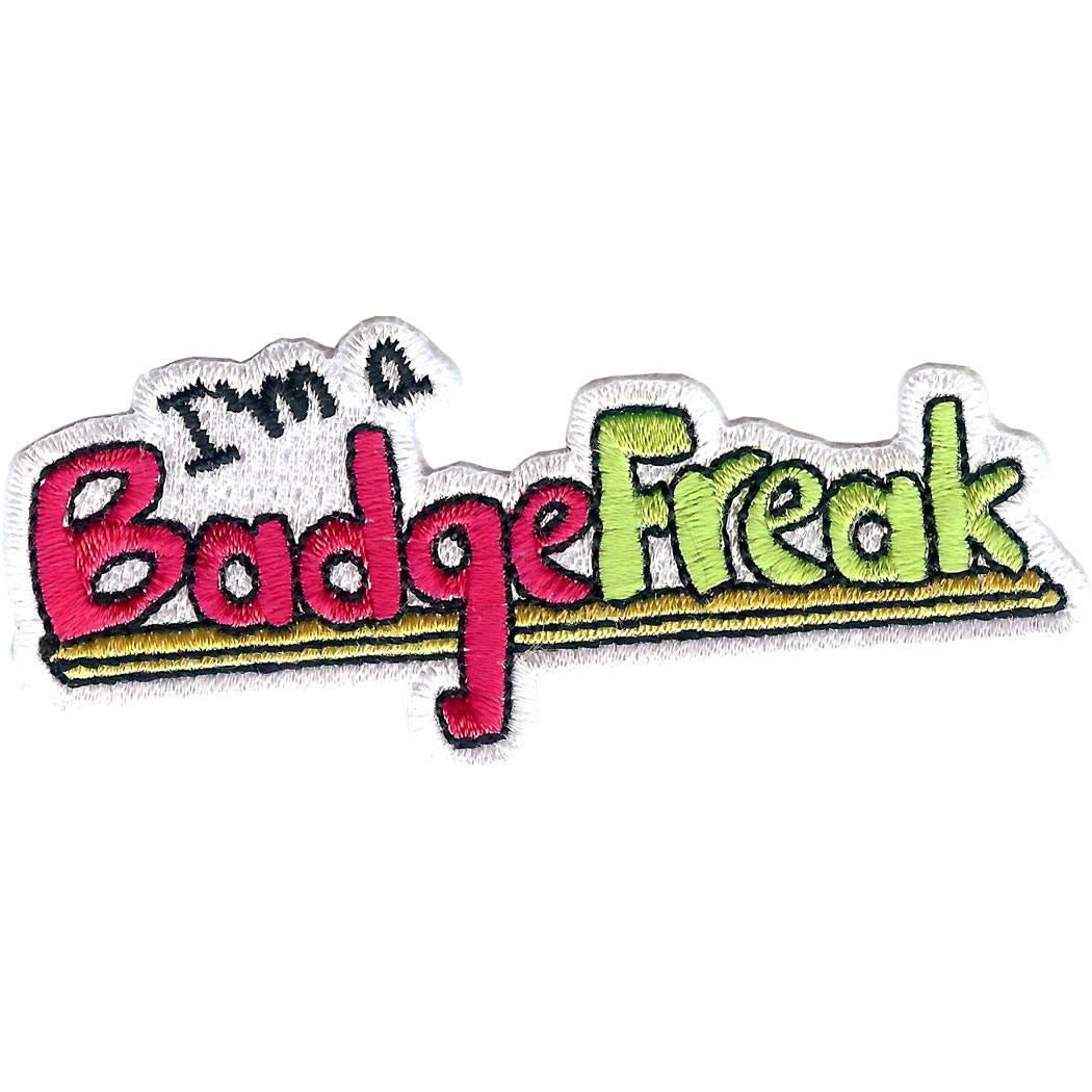 Embroidered - I'm A BadgeFreak