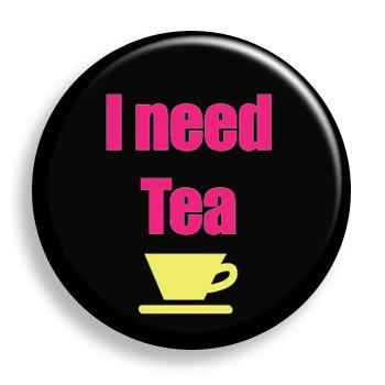 Pin - I Need Tea (pin)