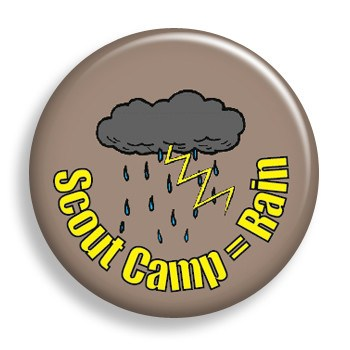 Scout Camp equals Rain (pin)