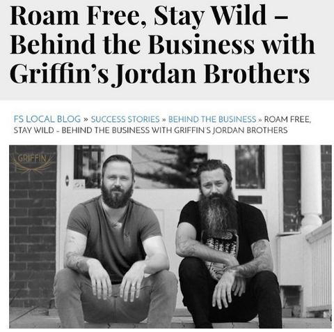 Roam Free, Stay Wild – Behind the Business with Griffin's Jordan Brothers