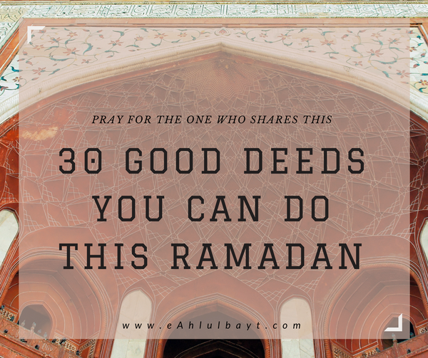 30 Good Deeds You Can Do This Ramadan
