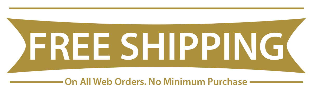 Free Shipping On All Web Orders. No Minimum Purchase