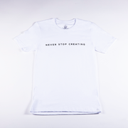Never Stop Creating T-Shirt