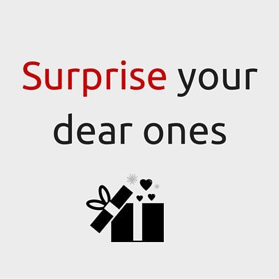 Surprise your dear ones