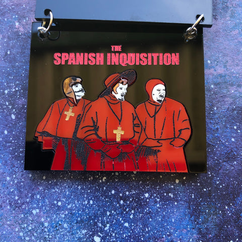 Spanish Inquisition Acrylic Brooch