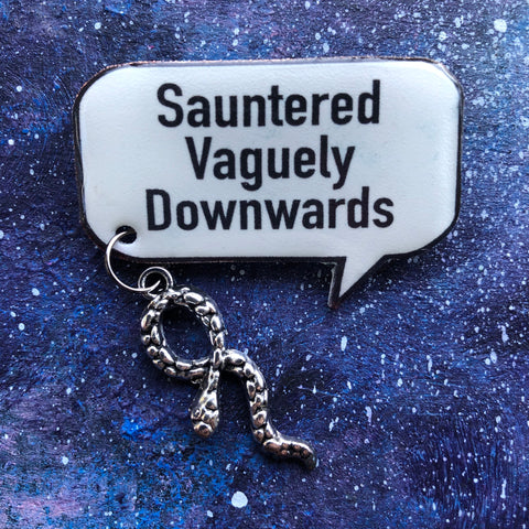 Sauntered Vaguely Downwards Quote brooch pin badge Good Omens Crowley David Tennant