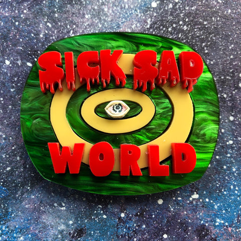 Sick Sad World Acrylic Brooch