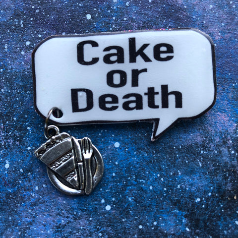 Cake or Death Quote brooch pin badge Eddie Izzard