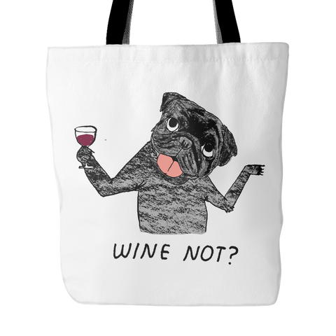 "Durable ""Wine Not? Black Pug Tote Bag"