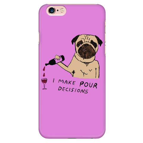 "Fun ""I Make Pour Decisions"" Pug Phone Case"