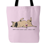 "Awesome ""Wine Flies When You're Having Fun!"" Pug Tote Bag"