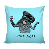 "Decorative ""Wine Not?"" Black Pug Pillow Case"