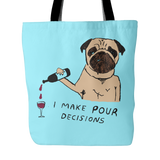 "Epic ""I Make Pour Decisions"" Pug Tote Bag"