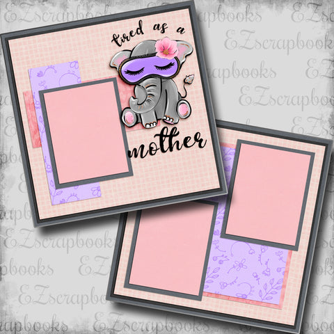 Tired as a Mother - 5342 - EZscrapbooks Scrapbook Layouts Baby - Toddler, mom, Mother