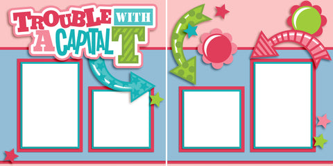Trouble with a Capital T Girl - Digital Scrapbook Pages - INSTANT DOWNLOAD