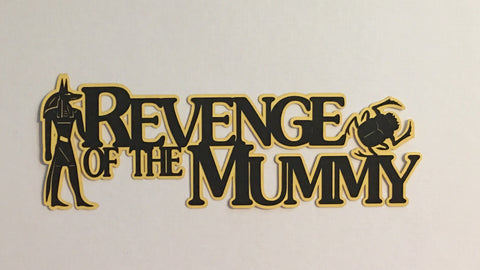 Revenge of the Mummy Title - D11593 - Laser Die Cut - EZscrapbooks Scrapbook Layouts Disney