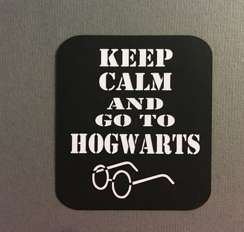 Keep Calm Hogwarts - D12103 - Laser Die Cut