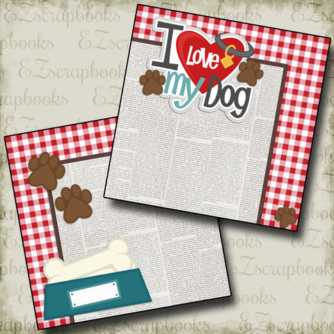 I Love My Dog NPM - 2407 - EZscrapbooks Scrapbook Layouts dogs, Pets