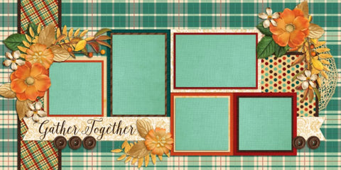 Gather Together - 571 - EZscrapbooks Scrapbook Layouts Family, seasons, Thanksgiving