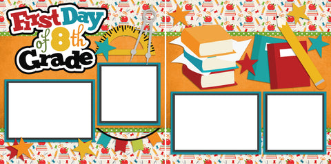 First Day 8th Grade - Digital Scrapbook Pages - INSTANT DOWNLOAD - EZscrapbooks Scrapbook Layouts School