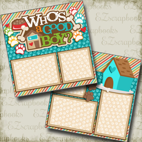 Who's a Good Boy - 4020 - EZscrapbooks Scrapbook Layouts dogs, Pets