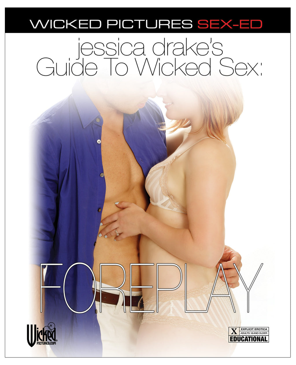 Jessica Drake's Guide to Wicked Sex - Foreplay - Dvd And Video Instructional - The Fallen Angel