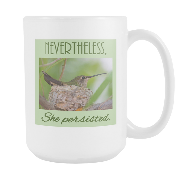 Nevertheless She Persisted Mug Hummingbird Cup