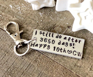 Hand Stamped Trinkets Keychain I still do 10th anniversary gift keychain for him
