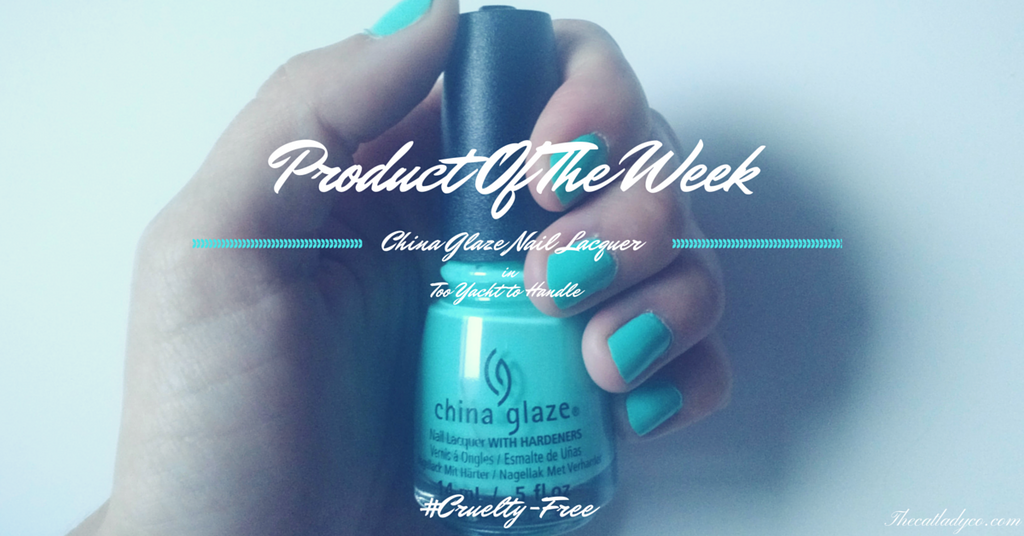 Cruelty-Free Product Of The Week | China Glaze Nail Lacquer