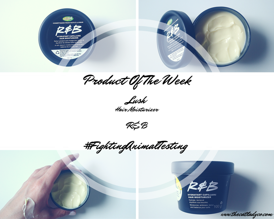 Cruelty-Free Product Of The Week | Lush Hair Moisturizer R&B