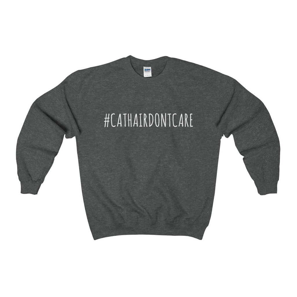 Unisex Sweatshirt | #cathairdontcare in white
