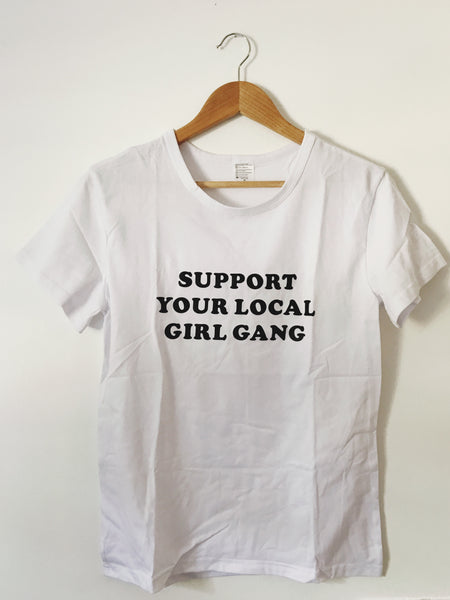 Support your local girl gang tee - Hippie Kids