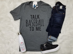Talk Baseball To Me Graphic Tee