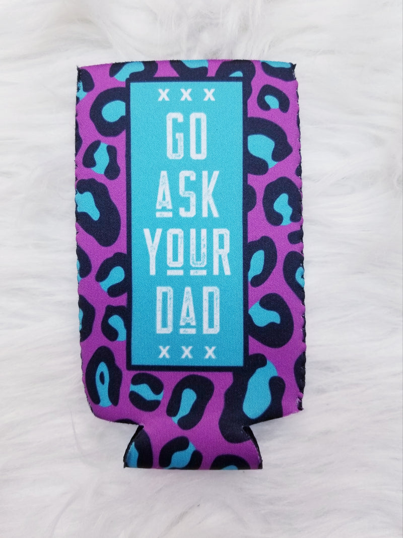 Go Ask Your Dad Leopard Slim Can Cooler