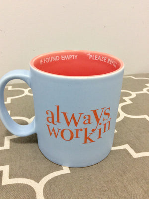 Always Workin' Ceramic Mug