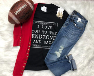 I Love You To The End Zone & Back Graphic Tee