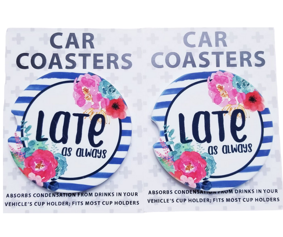 Late As Always Car Coasters