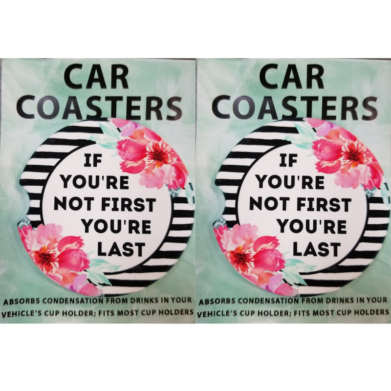 Not First You're Last Car Coaster