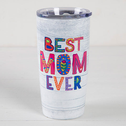 "Natural Life ""Best Mom Ever"" Double Walled Stainless Steel Tumbler"