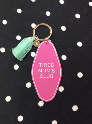 Tired Moms Club Key Chain