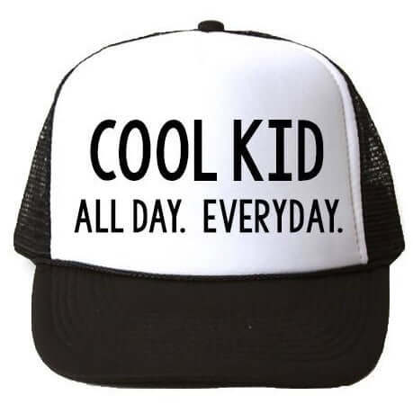 COOL KID ALL DAY EVERYDAY TRUCKER HAT