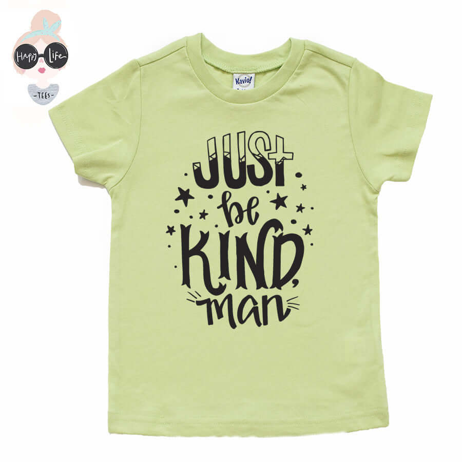 JUST BE KIND MAN