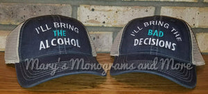 I'll bring the alcohol, bad decisions, bail money, girls trip, night out, bff, bachelorette custom trucker party drinking hat