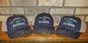 Set of 3, I'll bring the bad decisions, alcohol, more alcohol trucker hat set, custom bachelorette, birthday, drinking, party