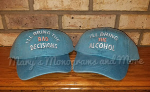 I'll bring the alcohol, bad decisions, bail money, girls trip, night out, bff, bachelorette, birthday party, custom drinking baseball hat