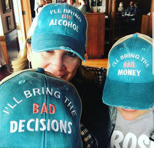 I'll bring the bad decisions, alcohol, bail money, girls trip, night out, bff, bachelorette, party, drinking, custom, trucker hat